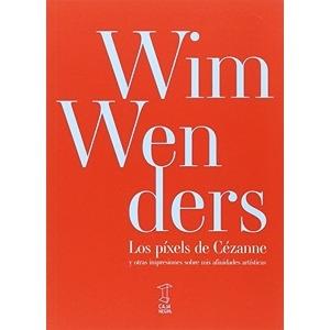 WIN WENDERS LOS PIXELS DE CEZANE
