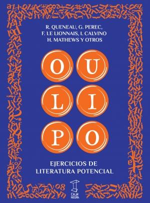 OULIPOO EJERCICIOS DE LITERATURA POTENCIAL