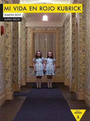 Mi vida en rojo Kubrick, Simon Roy