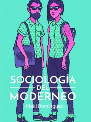 Sociología del Moderneo, Iñaki Domínguez