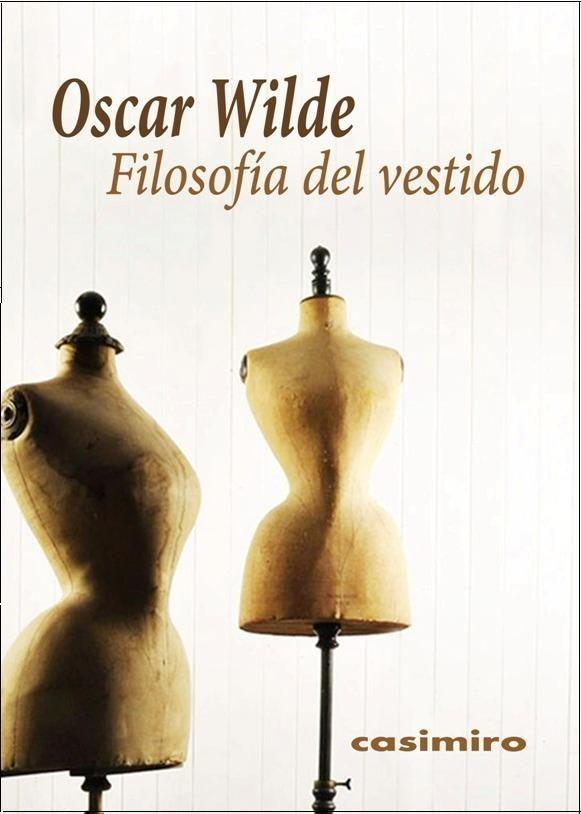 FILOSOFÍA DEL VESTIDO, Oscar Wilde – 8,00€