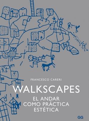 WALKSCAPES, Francesco Careri