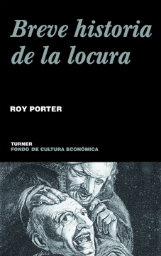 Breve Historia de la Locura, Roy Porter