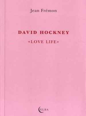 "David Hockney ""Love Life"""