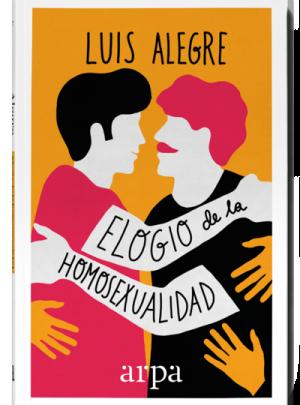 ELOGIO de la HOMOSEXUALIDAD – Luis Alegre