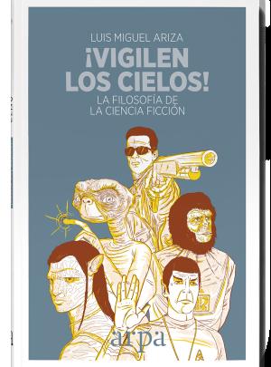 ¡VIGILEN LOS CIELOS! – Luis Miguel Ariza