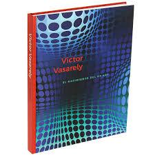 Victor Vasarely – El Nacimiento del Op Art