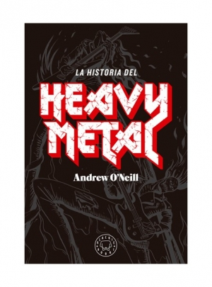 La Historia del Heavy Metal – Andrew O´Neil