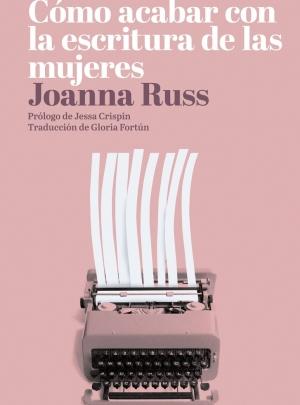 Cómo acabar con la escritura de las mujeres – 20,95€
