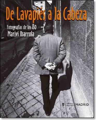 DE LAVAPIÉS A LA CABEZA. MARIVI IBARROLA – 20,00€