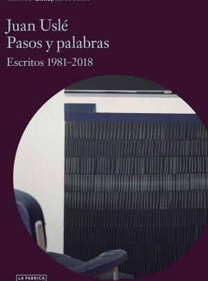 Juan Uslé. Pasos y Palabras – 18,00 €