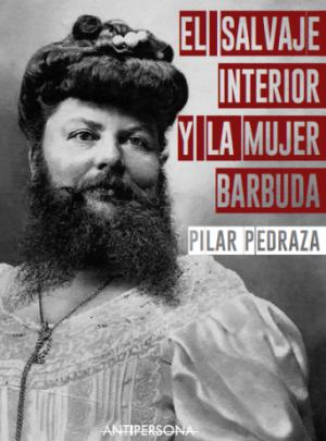 EL SALVAJE INTERIOR Y LA MUJER BARBUDA – 10€