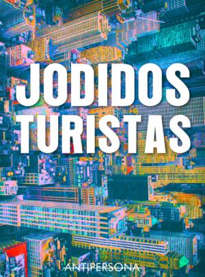 JODIDOS TURISTAS – 7€