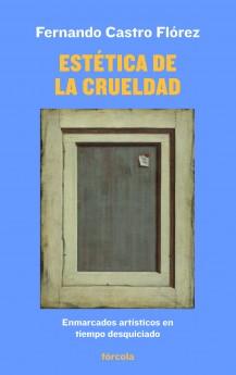 ESTÉTICA DE LA CRUELDAD 22,50€