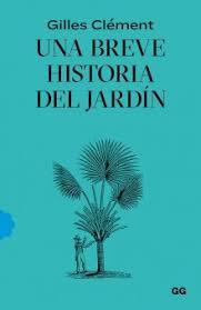 UNA BREVE HISTORIA DEL JARDÍN 16,90€