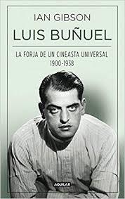 IAN GIBSON -Luis Buñuel: La forja de un cineasta universal 11,95€