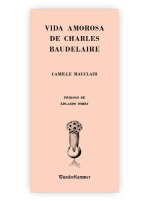 VIDA AMOROSA DE CHARLES BAUDELAIRE